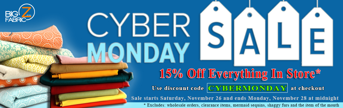 Big Z Fabric Cyber Monday Sale!!!